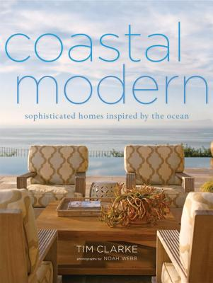 Coastal Modern By Clarke, Tim/ Townsend, Jake