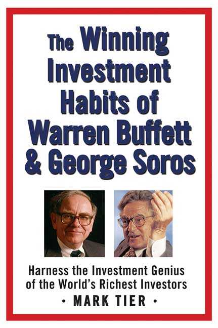 The Winning Investment Habits of Warren Buffett And George Soros By Tier, Mark/ Buffett, Warren/ Soros, George